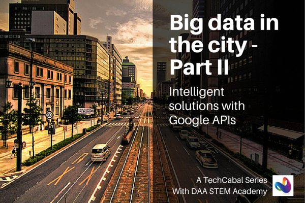 Big Data In the City II – Intelligent solutions with Google APIs