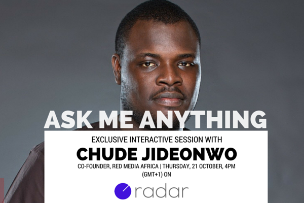 The Co-founder of Red Media Africa, Chude Jideonwo, is having an AMA session on Radar; This Thursday