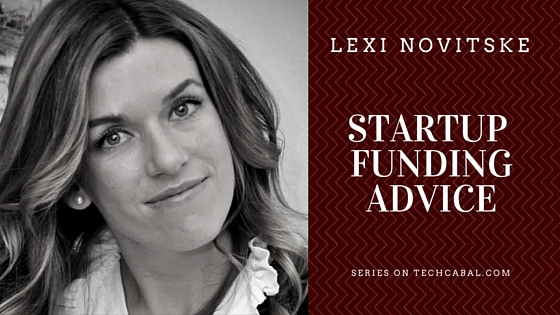 Series intro: Startup funding advice series by Lexi Novitske