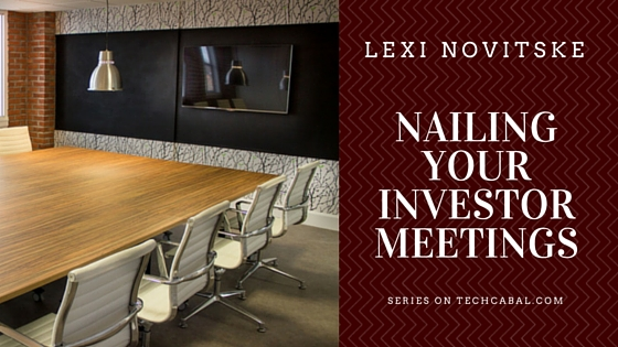 Pitch perfect: Four things you must do to nail investor meetings