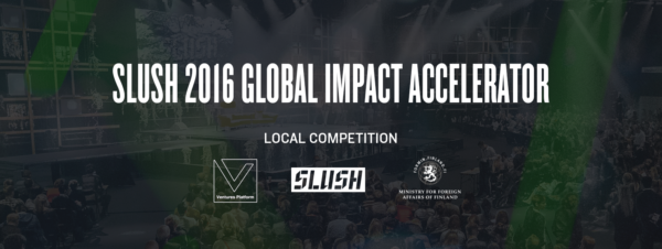 Slush 2016 Global Impact Accelerator , Partners Ventures Platform to Organize Local Competition for Startups