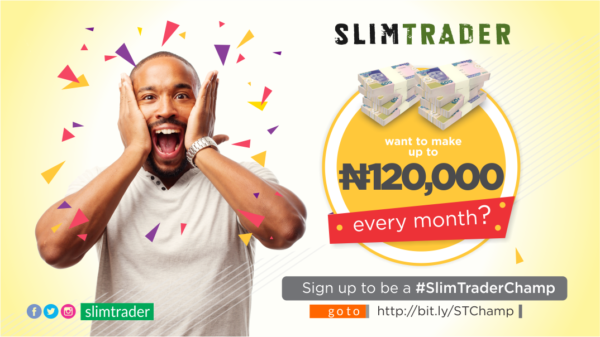 You can earn up to N120k every month with Champs, SlimTrader's affiliate new marketing program