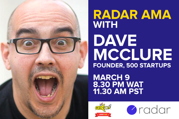 500 Startups' founder and managing partner, Dave Mcclure will be on Radar for an AMA this Thursday!